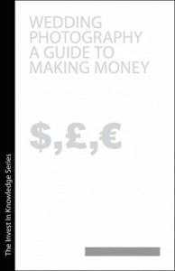 Wedding Photography - A Guide to Making Money